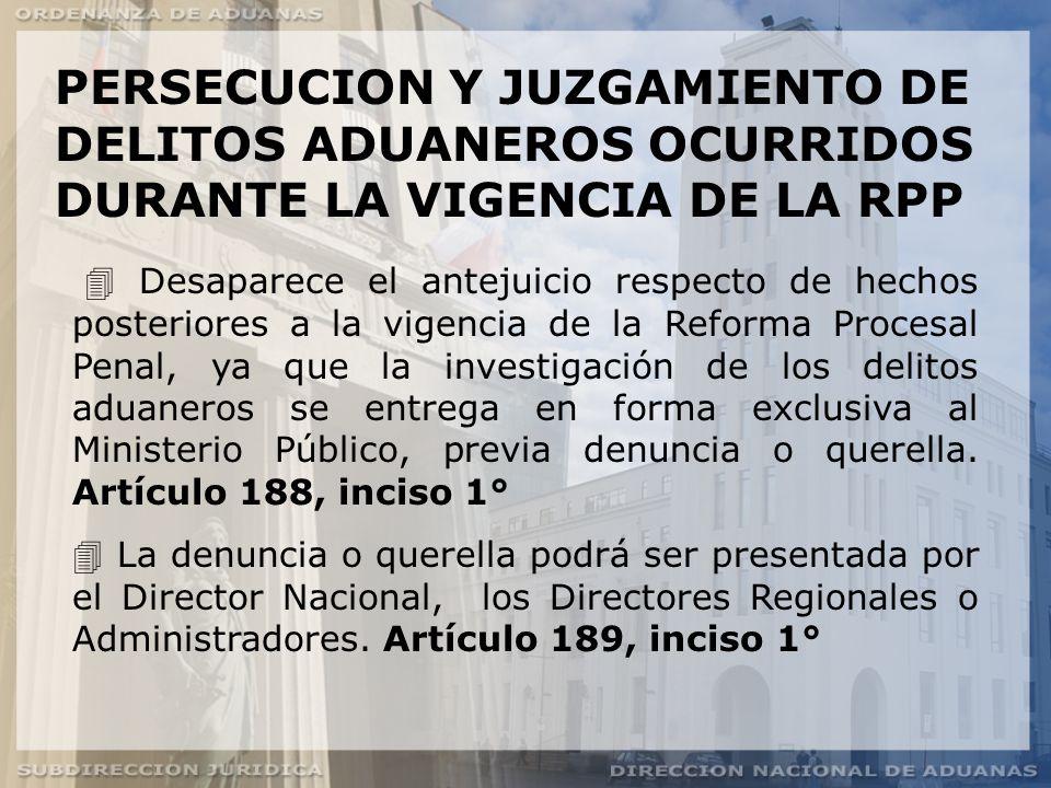 PERSECUCION Y JUZGAMIENTO DE DELITOS ADUANEROS OCURRIDOS DURANTE LA VIGENCIA DE LA RPP