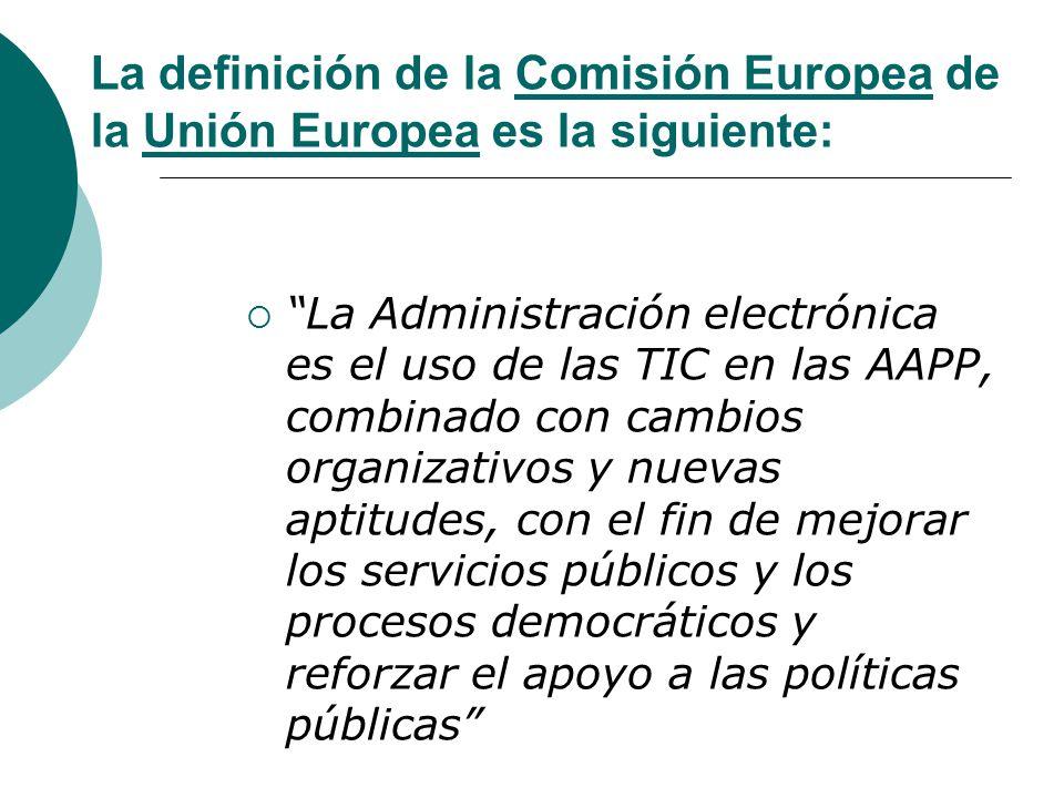 La definición de la Comisión Europea de la Unión Europea es la siguiente: