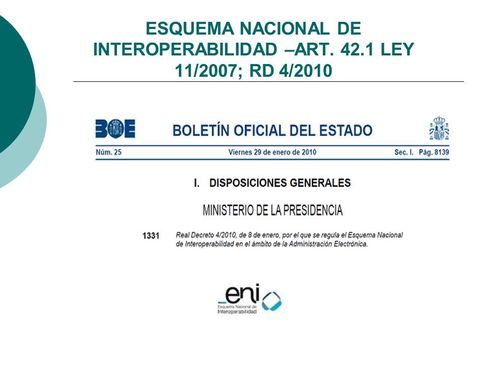 ESQUEMA NACIONAL DE INTEROPERABILIDAD –ART. 42