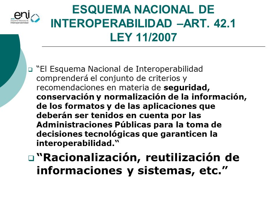 ESQUEMA NACIONAL DE INTEROPERABILIDAD –ART. 42.1 LEY 11/2007