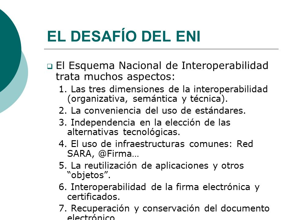 EL DESAFÍO DEL ENI El Esquema Nacional de Interoperabilidad trata muchos aspectos: