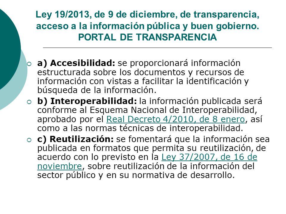 Ley 19/2013, de 9 de diciembre, de transparencia, acceso a la información pública y buen gobierno. PORTAL DE TRANSPARENCIA