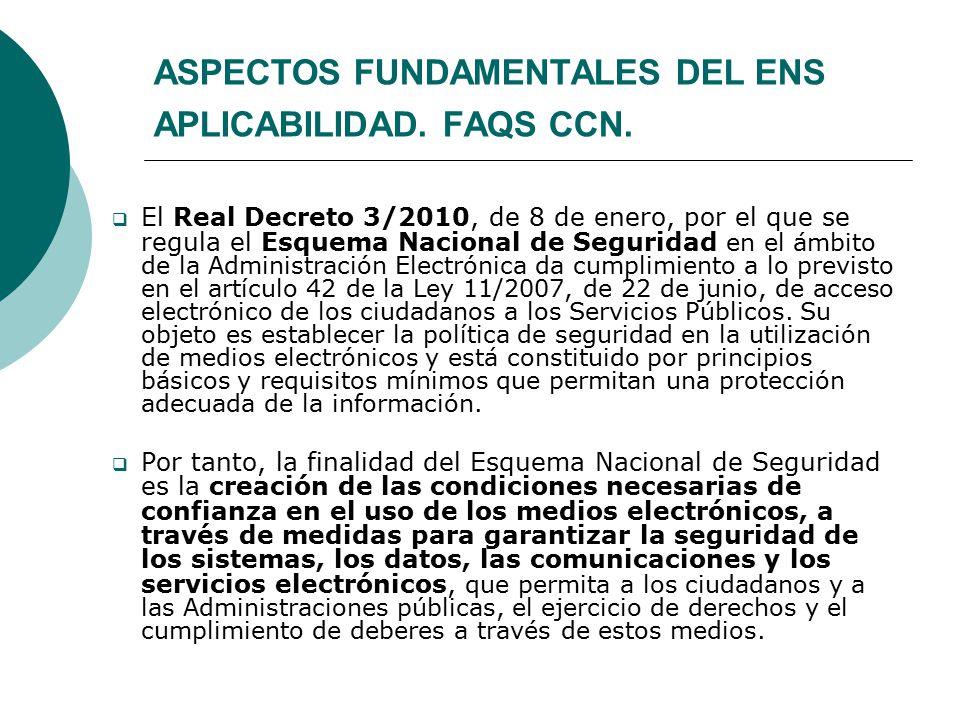 ASPECTOS FUNDAMENTALES DEL ENS APLICABILIDAD. FAQS CCN.