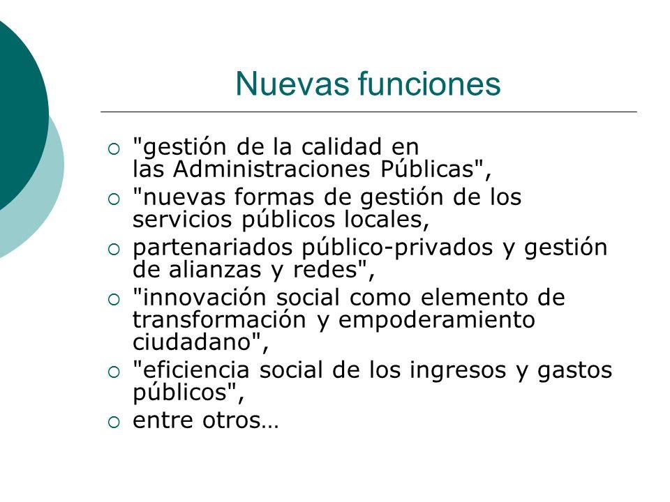Nuevas funciones gestión de la calidad en las Administraciones Públicas , nuevas formas de gestión de los servicios públicos locales,