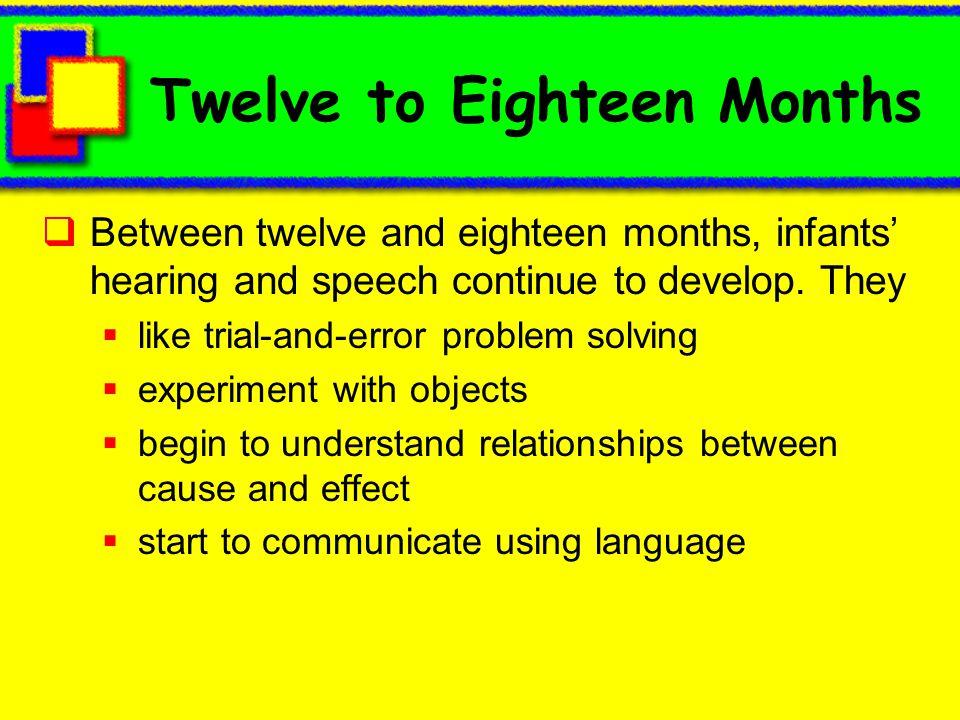 Twelve to Eighteen Months