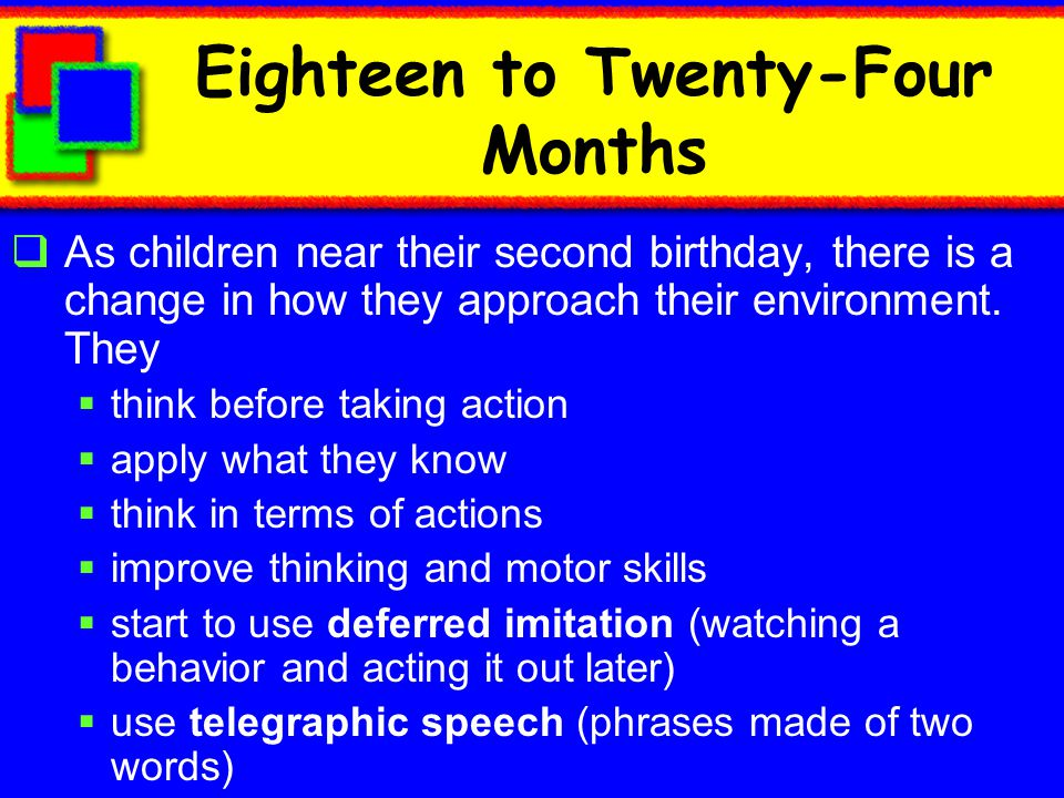 Eighteen to Twenty-Four Months