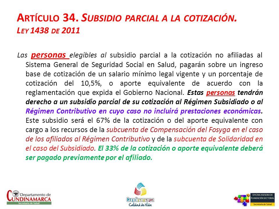 Artículo 34. Subsidio parcial a la cotización. Ley 1438 de 2011