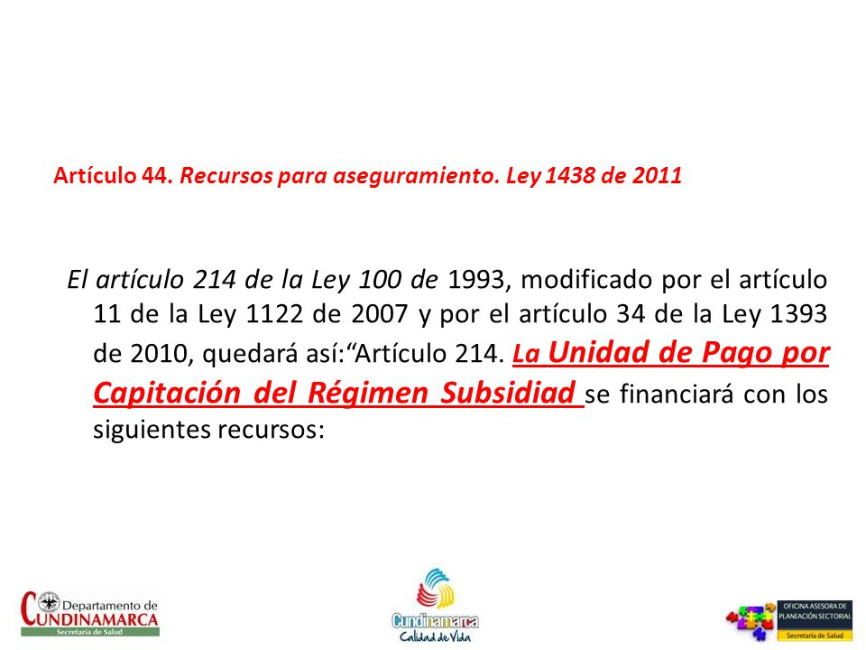Artículo 44. Recursos para aseguramiento. Ley 1438 de 2011
