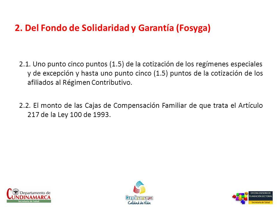 2. Del Fondo de Solidaridad y Garantía (Fosyga)