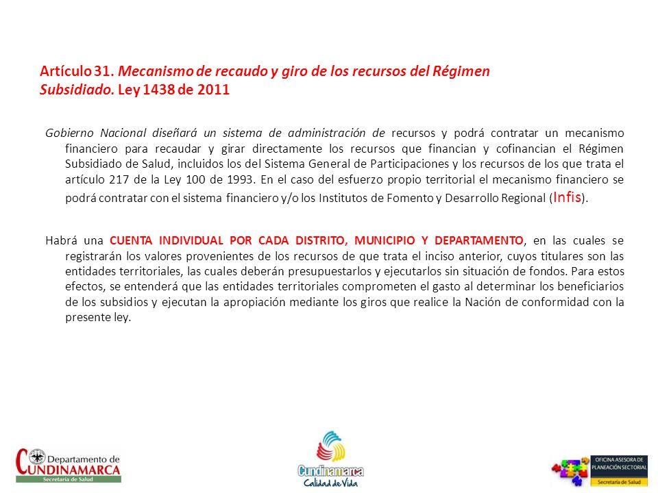 Artículo 31. Mecanismo de recaudo y giro de los recursos del Régimen Subsidiado. Ley 1438 de 2011