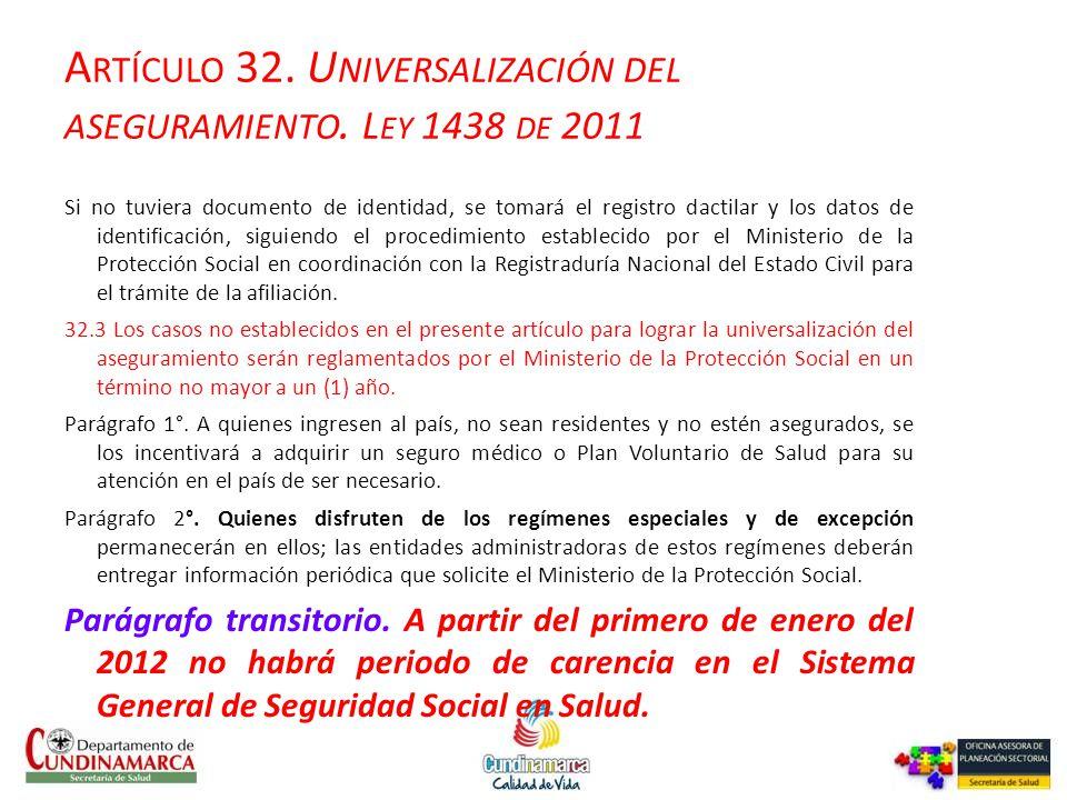Artículo 32. Universalización del aseguramiento. Ley 1438 de 2011