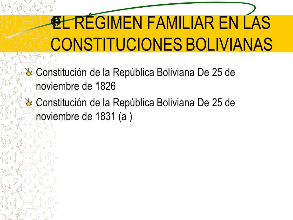 EL RÉGIMEN FAMILIAR EN LAS CONSTITUCIONES BOLIVIANAS