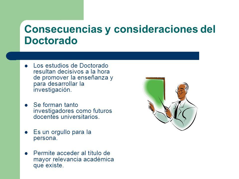Consecuencias y consideraciones del Doctorado