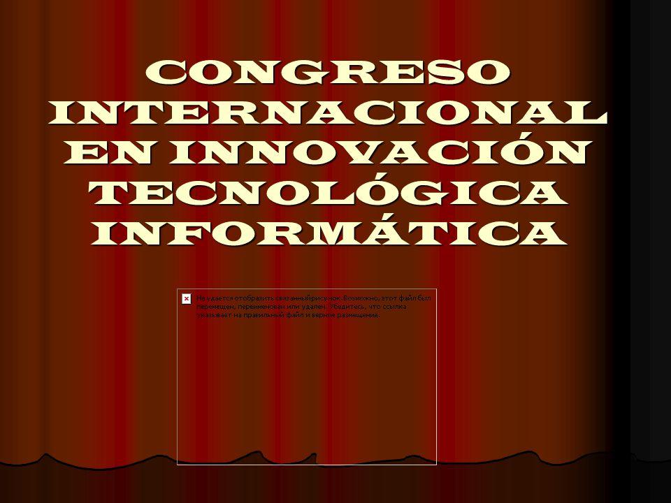 CONGRESO INTERNACIONAL EN INNOVACIÓN TECNOLÓGICA INFORMÁTICA