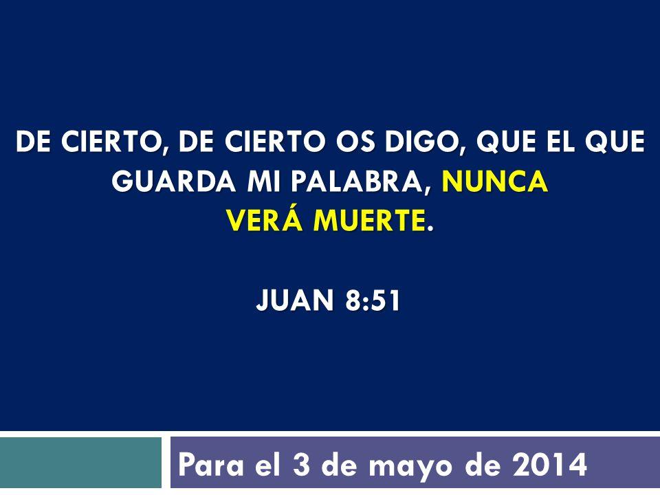 De cierto, de cierto os digo, que el que guarda mi palabra, nunca verá muerte. Juan 8:51