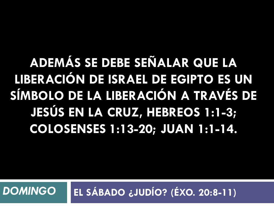 EL SÁBADO ¿JUDÍO (ÉXO. 20:8-11)
