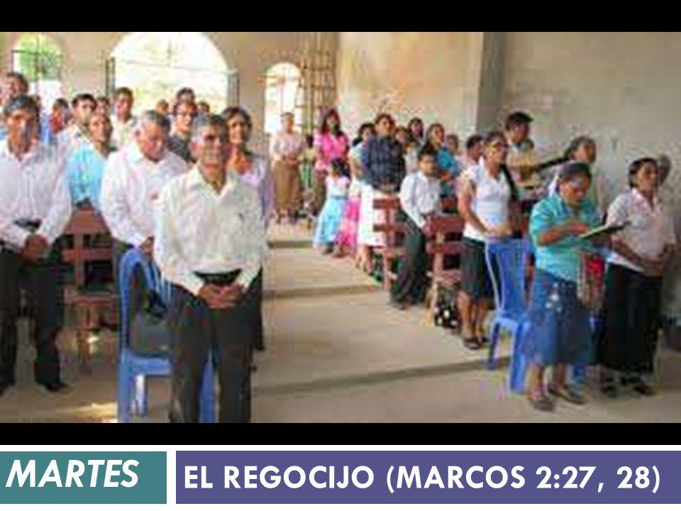 MARTES EL REGOCIJO (MARCOS 2:27, 28)