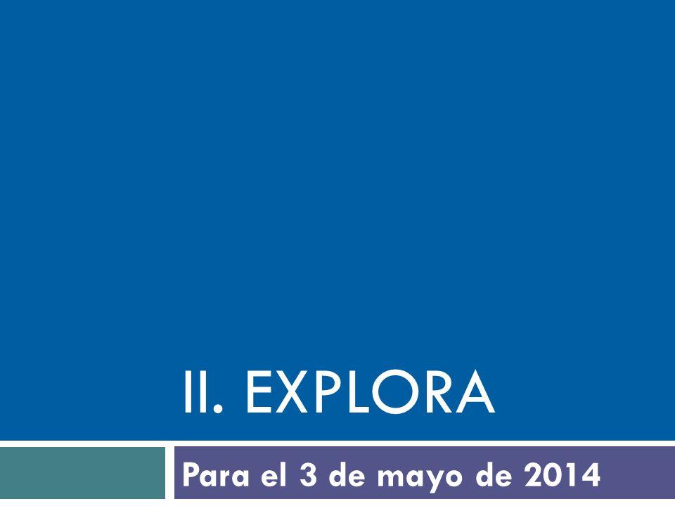 iI. explora Para el 3 de mayo de 2014