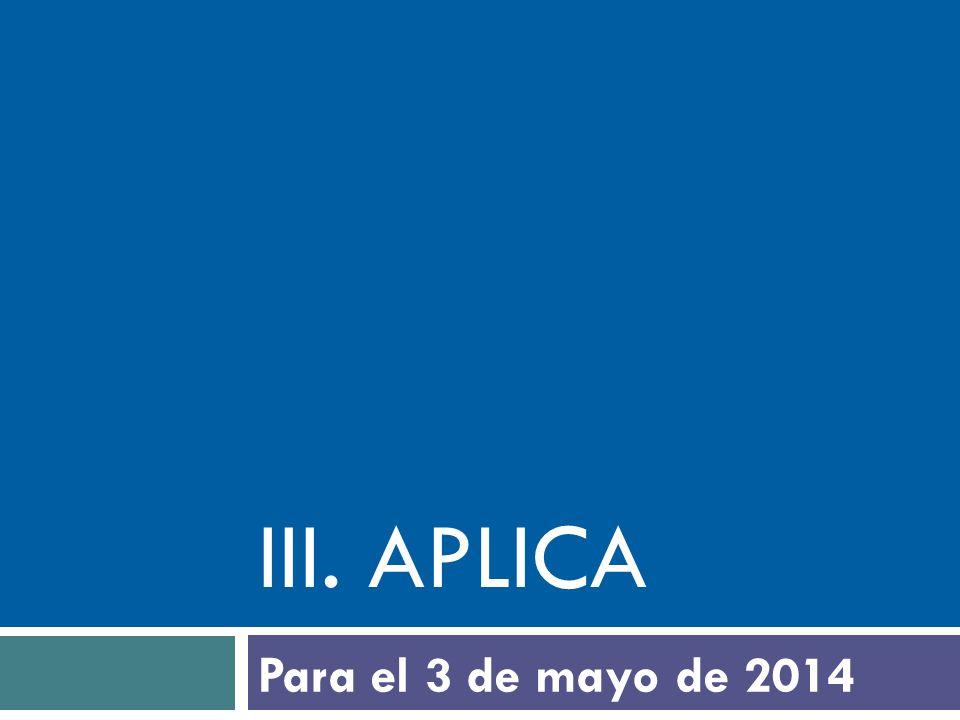III. aplica Para el 3 de mayo de 2014
