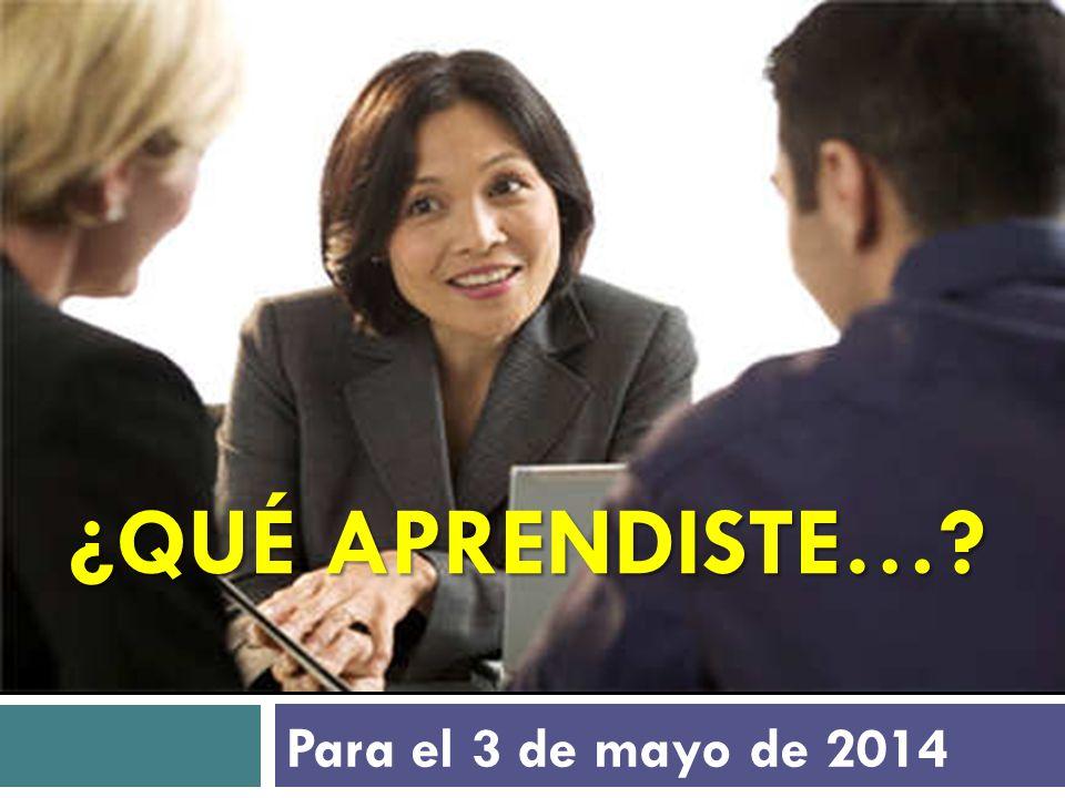 ¿QUÉ APRENDISTE… Para el 3 de mayo de 2014