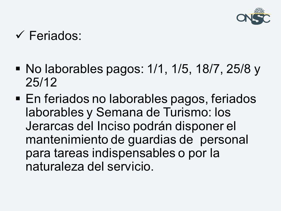 Feriados: No laborables pagos: 1/1, 1/5, 18/7, 25/8 y 25/12.