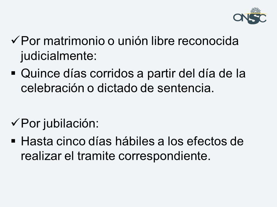 Por matrimonio o unión libre reconocida judicialmente: