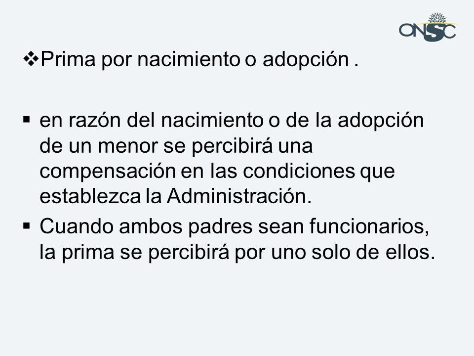 Prima por nacimiento o adopción .