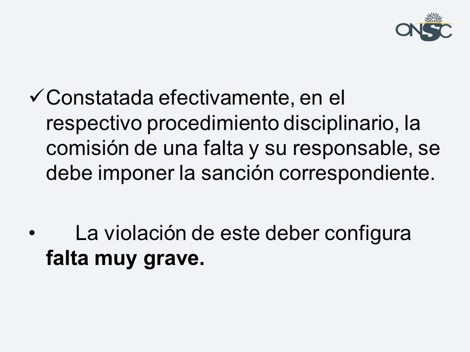 Constatada efectivamente, en el respectivo procedimiento disciplinario, la comisión de una falta y su responsable, se debe imponer la sanción correspondiente.