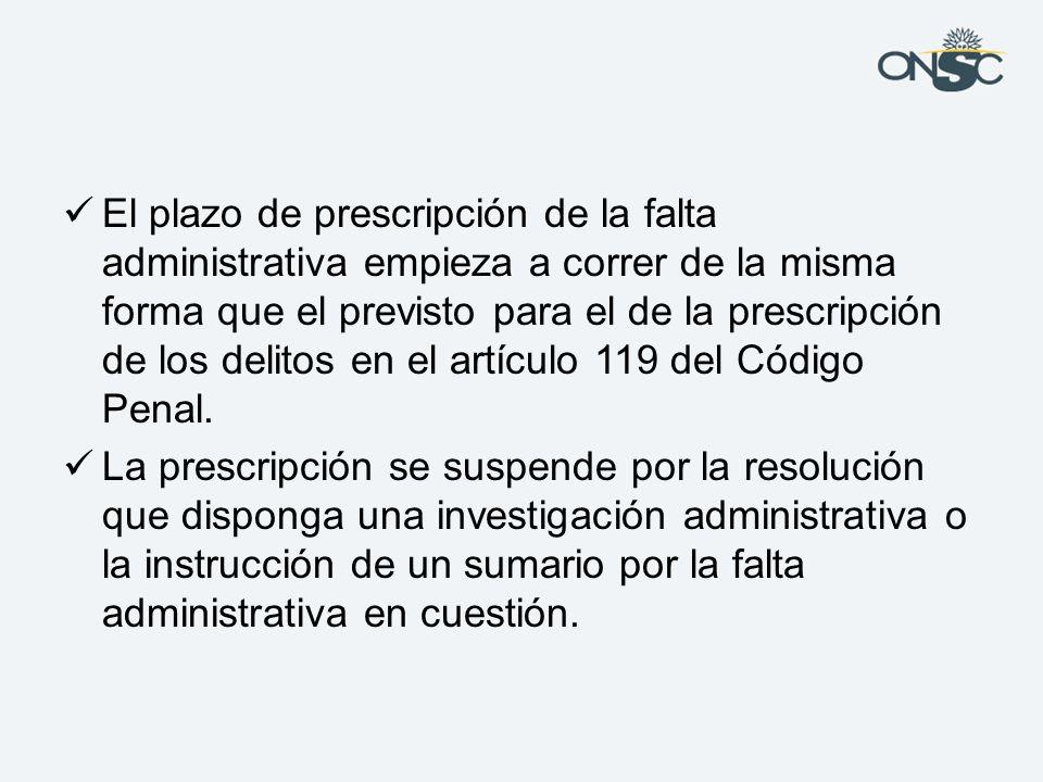 El plazo de prescripción de la falta administrativa empieza a correr de la misma forma que el previsto para el de la prescripción de los delitos en el artículo 119 del Código Penal.