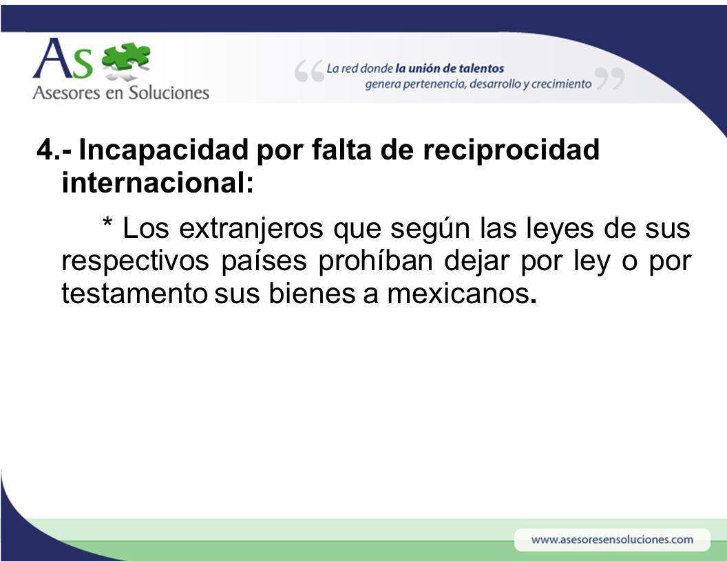 4. - Incapacidad por falta de reciprocidad internacional: