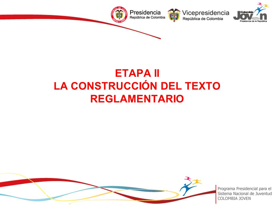 ETAPA II LA CONSTRUCCIÓN DEL TEXTO REGLAMENTARIO