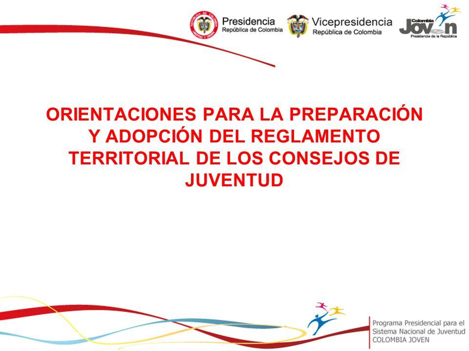 ORIENTACIONES PARA LA PREPARACIÓN Y ADOPCIÓN DEL REGLAMENTO TERRITORIAL DE LOS CONSEJOS DE JUVENTUD