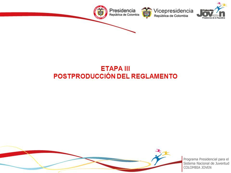 ETAPA III POSTPRODUCCIÓN DEL REGLAMENTO