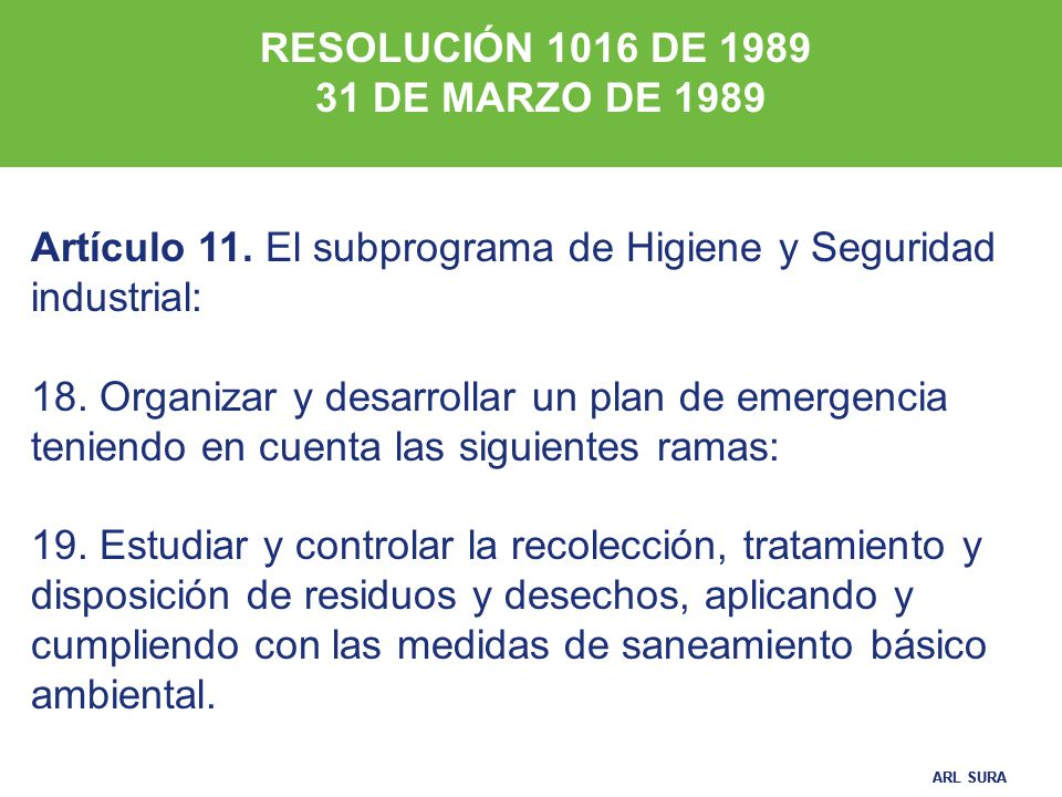 RESOLUCIÓN 1016 DE 1989 31 DE MARZO DE 1989. Artículo 11. El subprograma de Higiene y Seguridad industrial:
