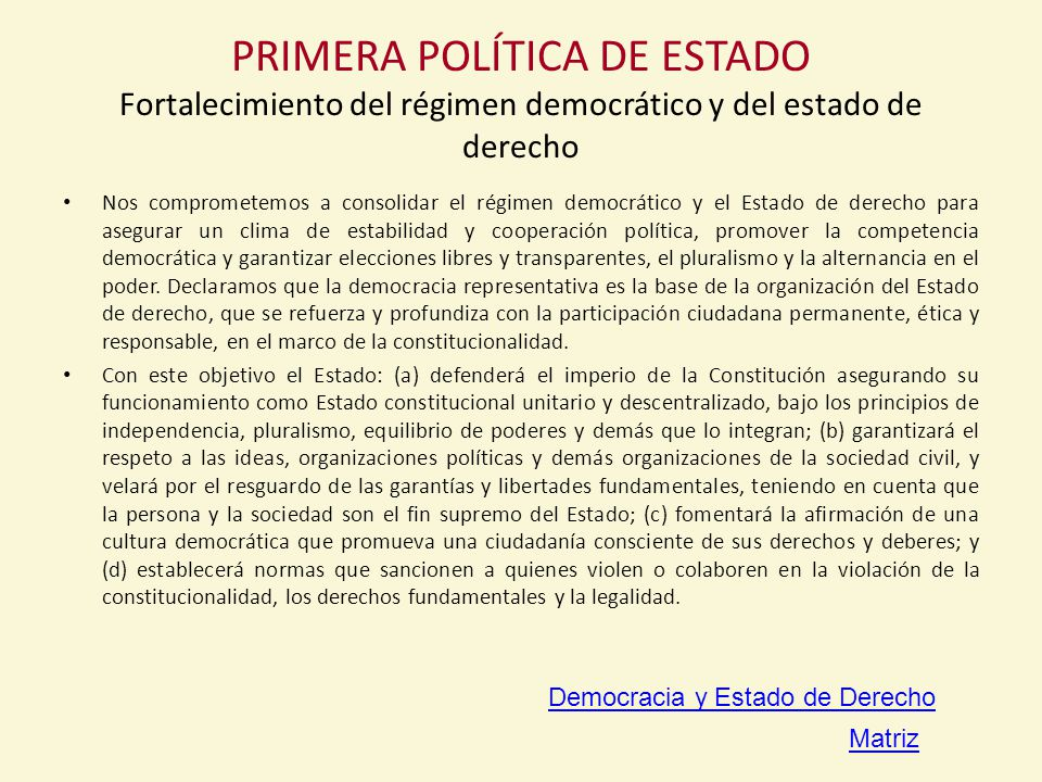 PRIMERA POLÍTICA DE ESTADO Fortalecimiento del régimen democrático y del estado de derecho