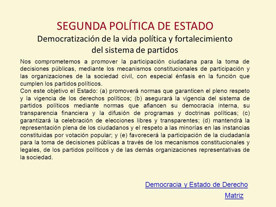 SEGUNDA POLÍTICA DE ESTADO Democratización de la vida política y fortalecimiento del sistema de partidos