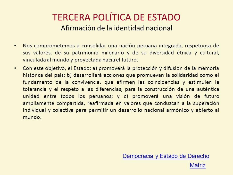 TERCERA POLÍTICA DE ESTADO Afirmación de la identidad nacional