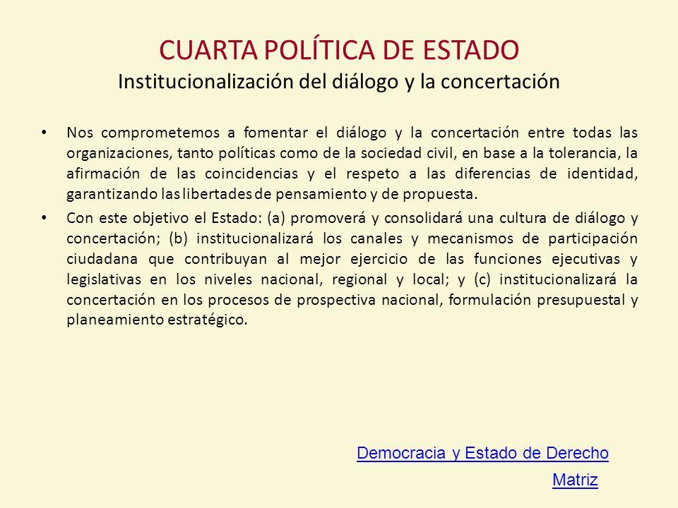 CUARTA POLÍTICA DE ESTADO Institucionalización del diálogo y la concertación