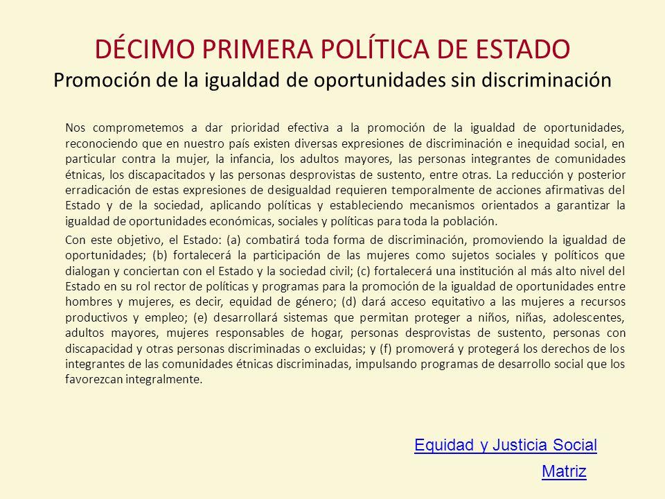 DÉCIMO PRIMERA POLÍTICA DE ESTADO Promoción de la igualdad de oportunidades sin discriminación