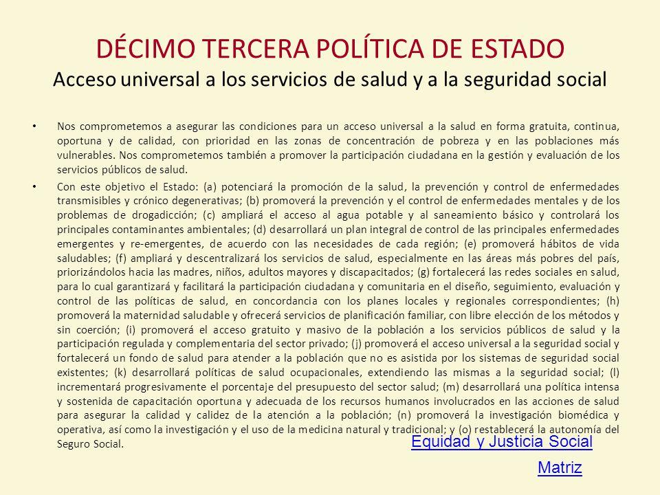 DÉCIMO TERCERA POLÍTICA DE ESTADO Acceso universal a los servicios de salud y a la seguridad social