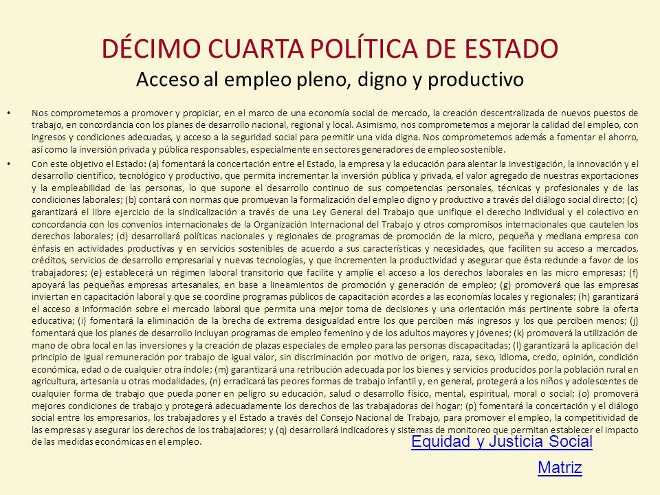 DÉCIMO CUARTA POLÍTICA DE ESTADO Acceso al empleo pleno, digno y productivo
