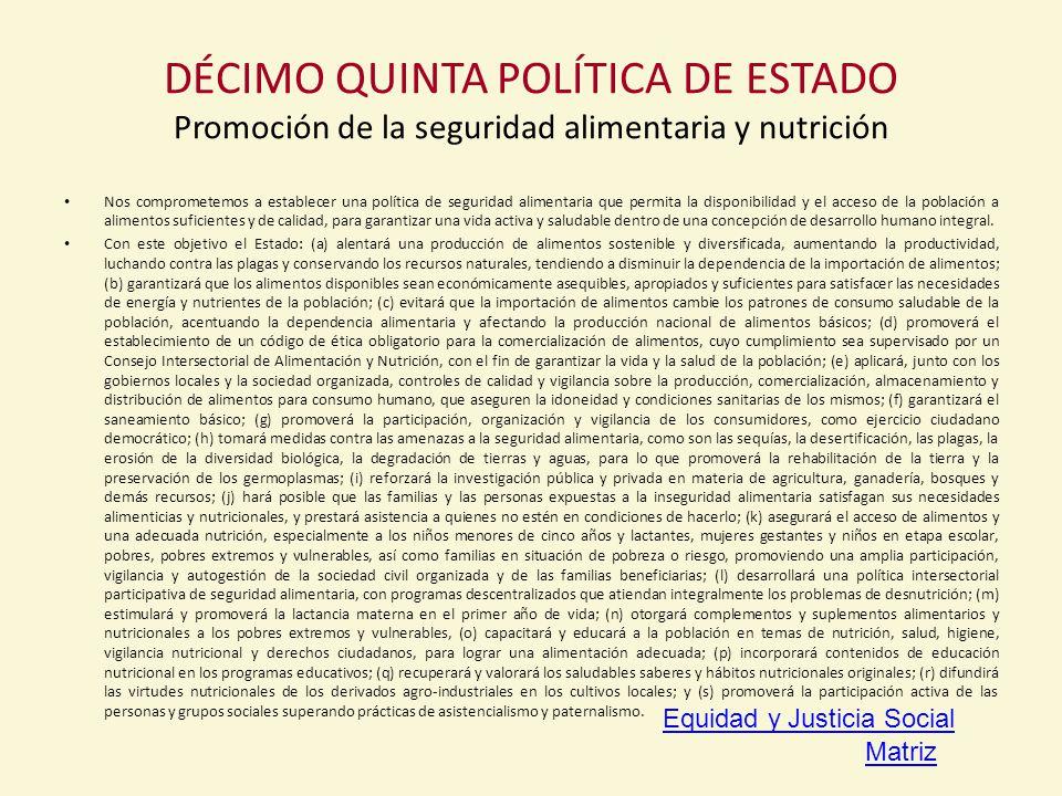 DÉCIMO QUINTA POLÍTICA DE ESTADO Promoción de la seguridad alimentaria y nutrición