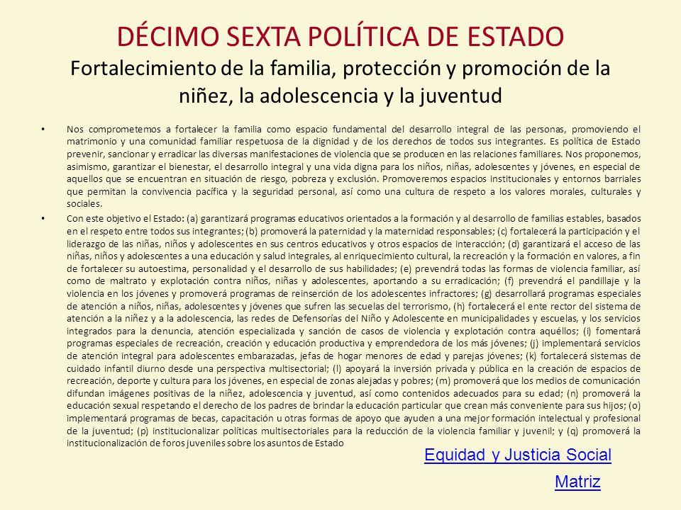 DÉCIMO SEXTA POLÍTICA DE ESTADO Fortalecimiento de la familia, protección y promoción de la niñez, la adolescencia y la juventud