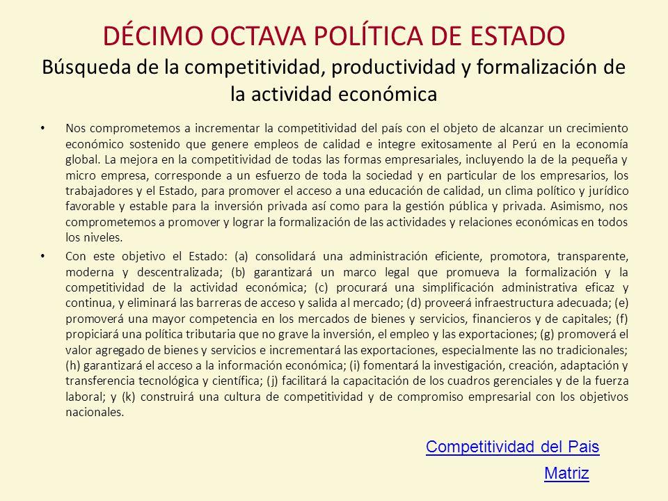 DÉCIMO OCTAVA POLÍTICA DE ESTADO Búsqueda de la competitividad, productividad y formalización de la actividad económica