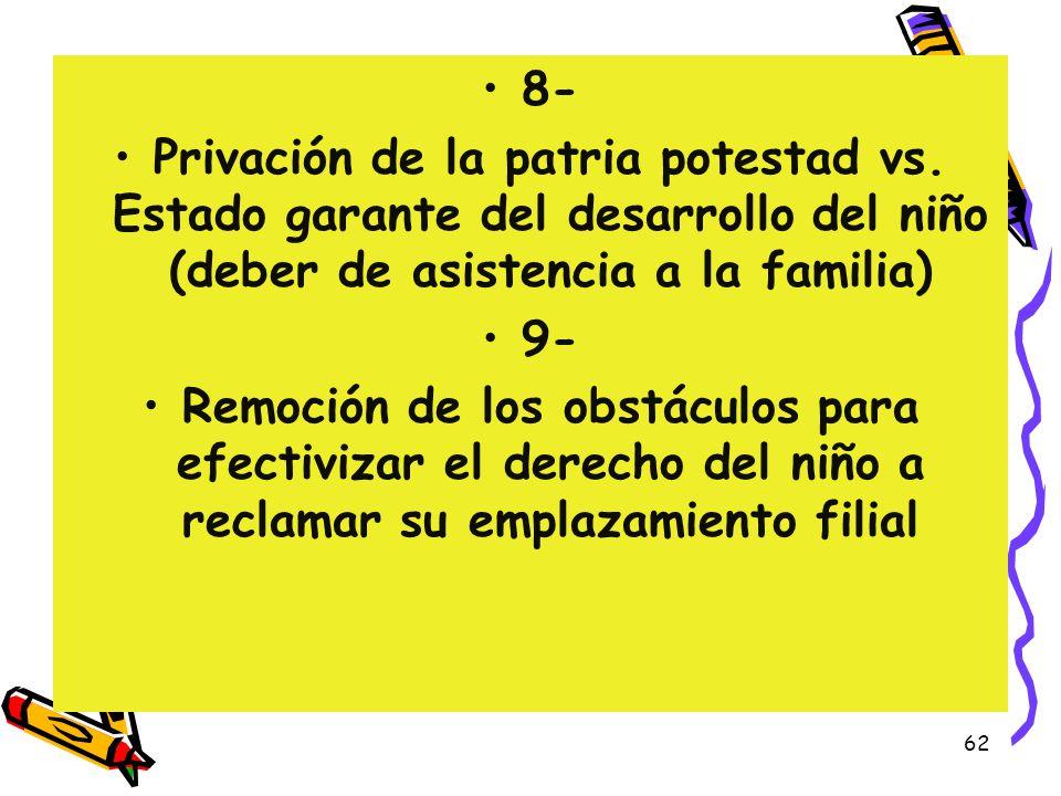 8- Privación de la patria potestad vs. Estado garante del desarrollo del niño (deber de asistencia a la familia)