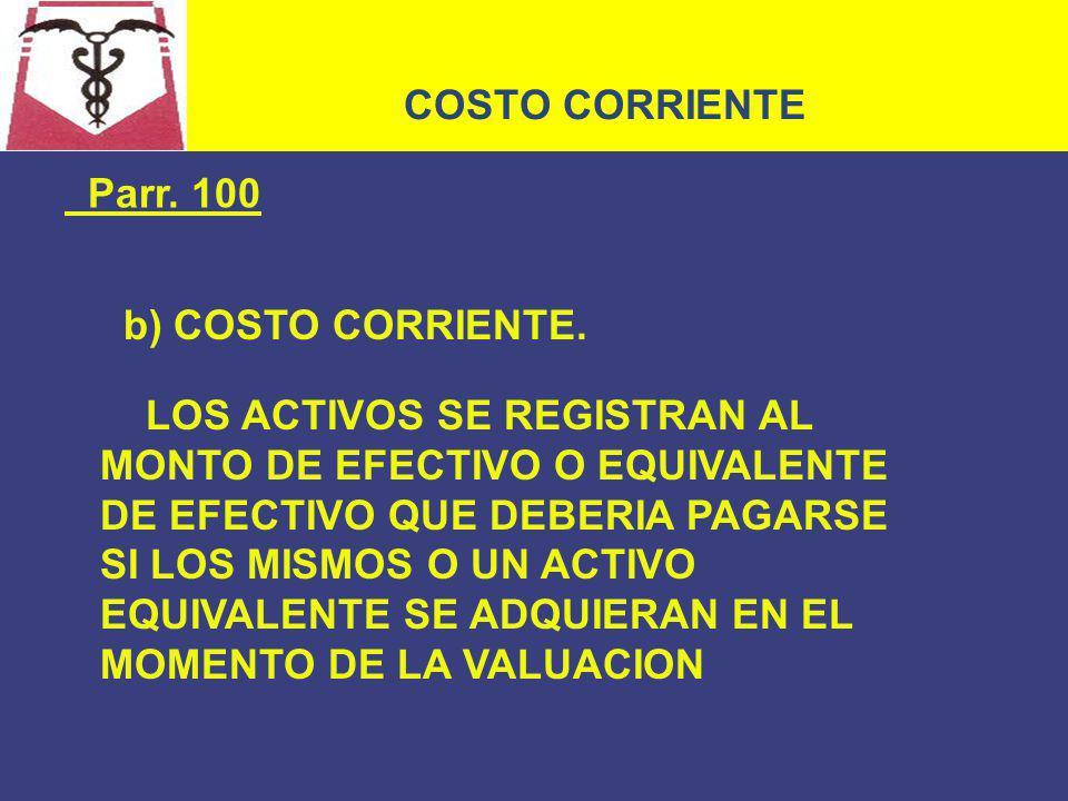 COSTO CORRIENTE Parr. 100. b) COSTO CORRIENTE.