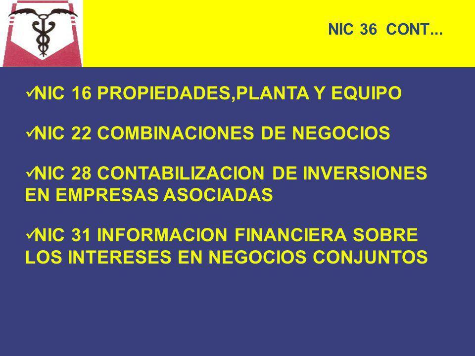 NIC 16 PROPIEDADES,PLANTA Y EQUIPO NIC 22 COMBINACIONES DE NEGOCIOS