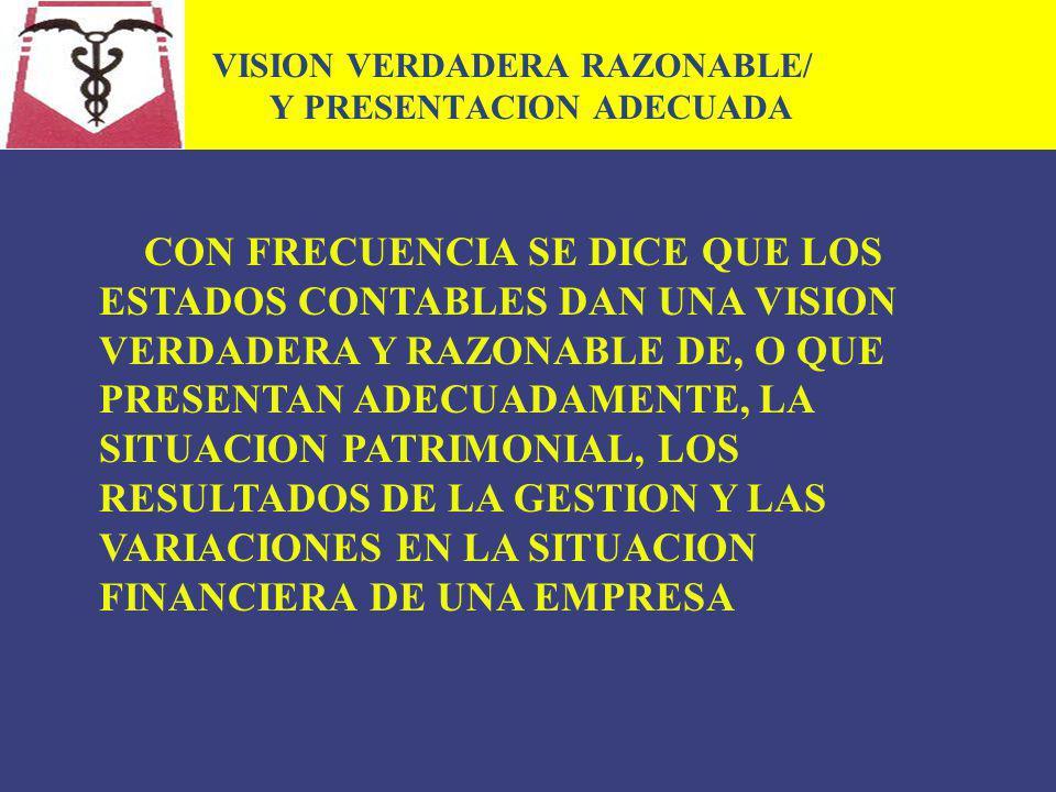 VISION VERDADERA RAZONABLE/ Y PRESENTACION ADECUADA