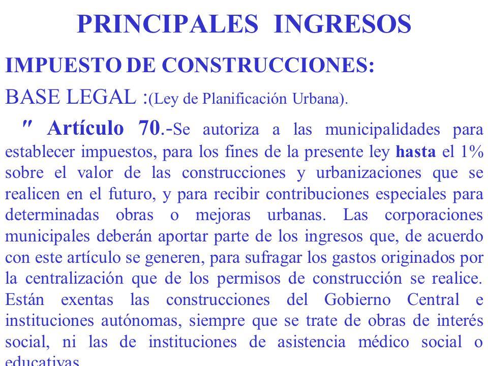 PRINCIPALES INGRESOS IMPUESTO DE CONSTRUCCIONES: