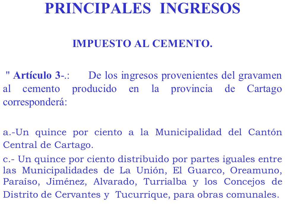 PRINCIPALES INGRESOS IMPUESTO AL CEMENTO.